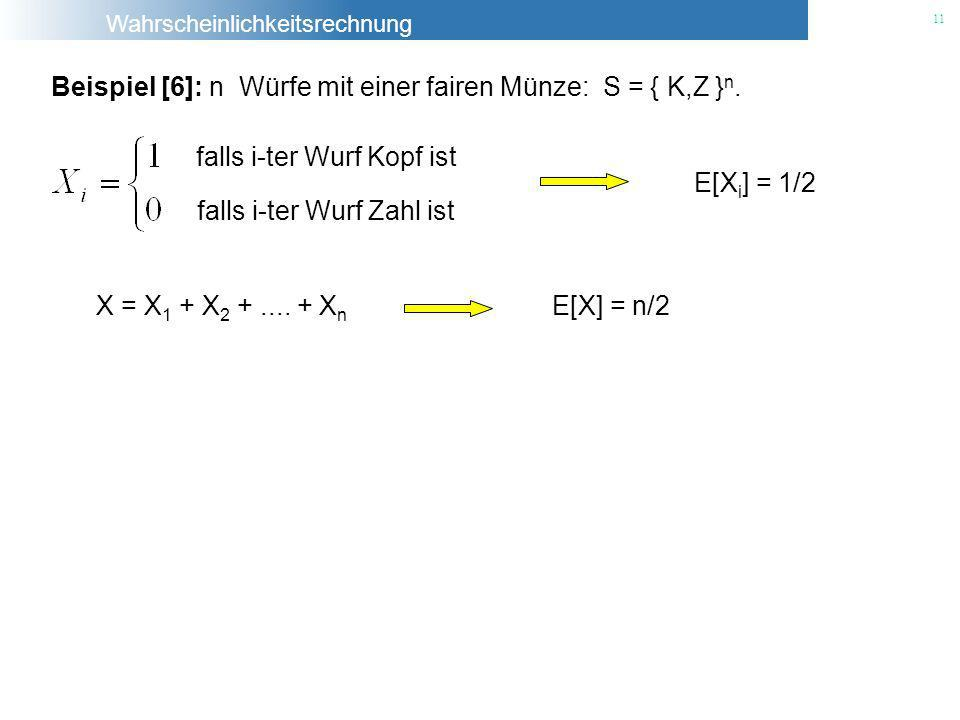 Beispiel [6]: n Würfe mit einer fairen Münze: S = { K,Z }n.